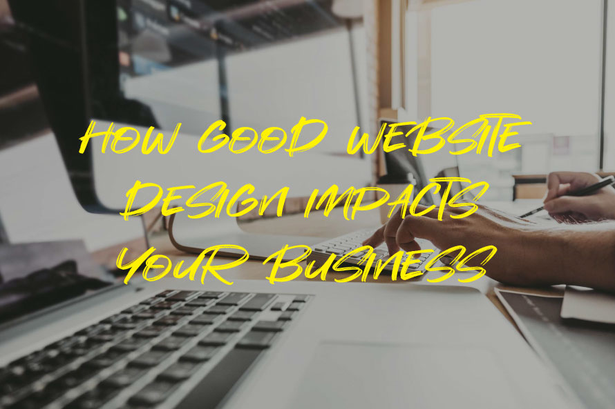 How Good Website Design Impacts Your Business
