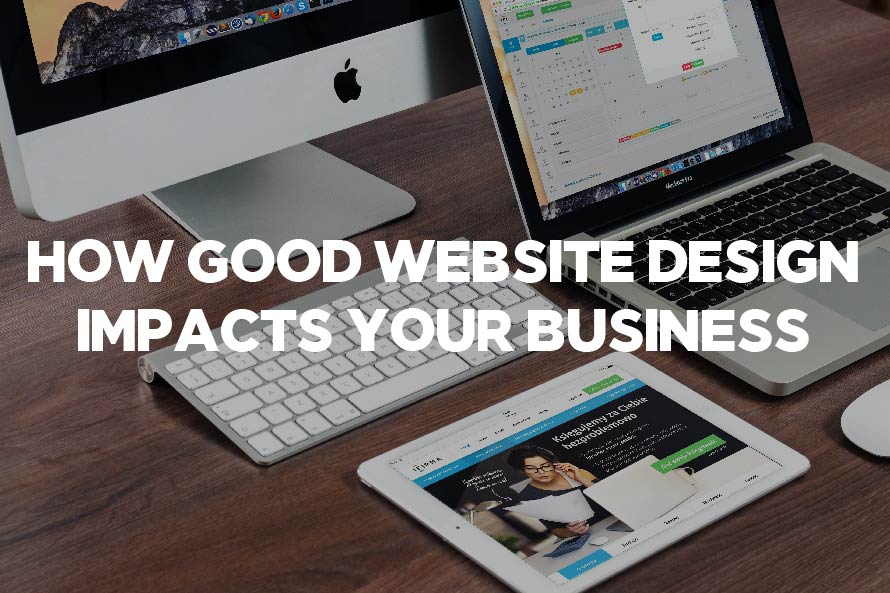 How Good Website Design Impacts Your Business | Grand Rapids | Muskegon Web Design