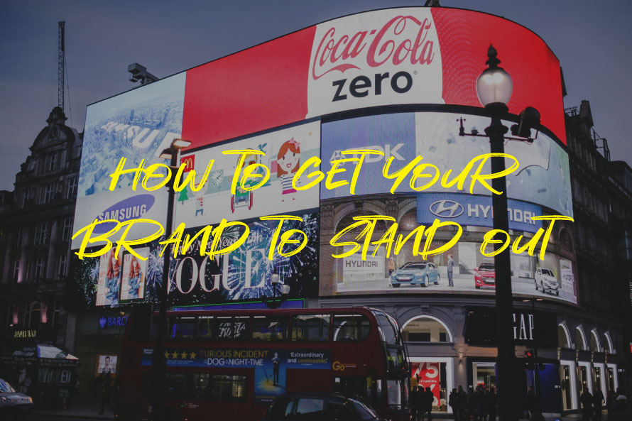 How to get your brand to stand out