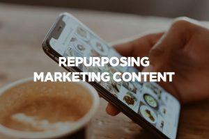 Repurposing Marketing Content