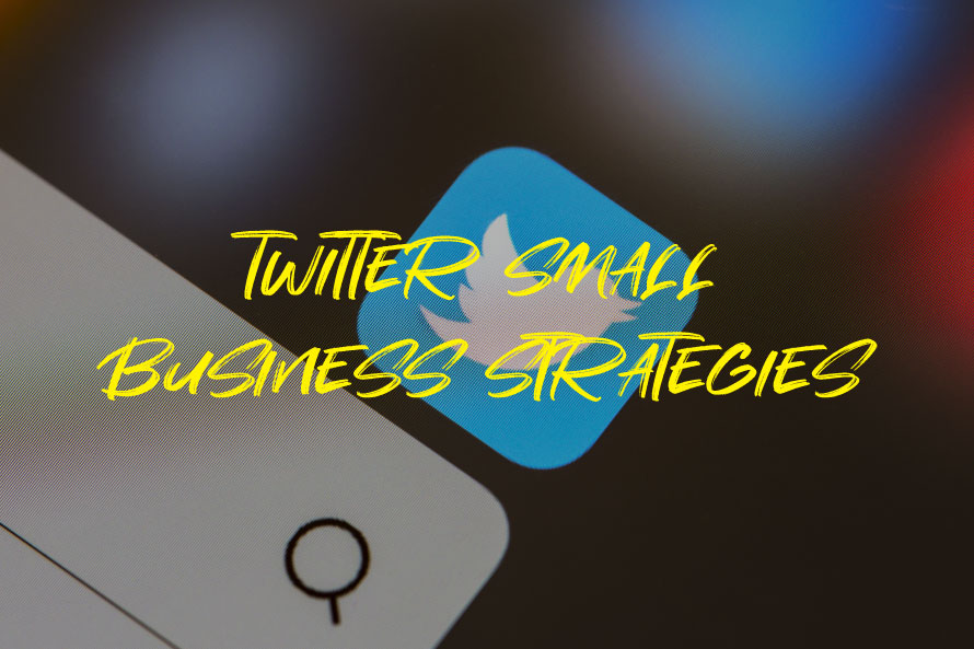 Twitter Small Business Strategies